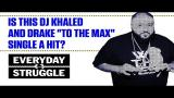"""Video Music Is DJ Khaled and Drake's """"To the Max"""" Trash or Fire? 